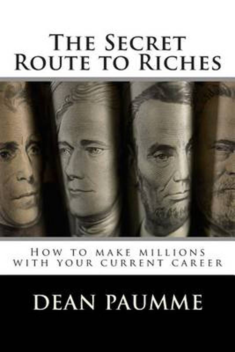 The Secret Route to Riches