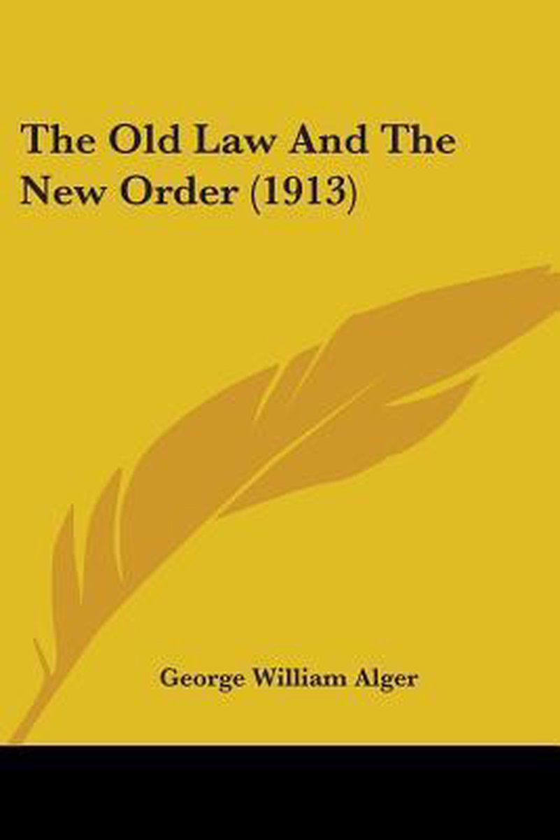 The Old Law and the New Order (1913)