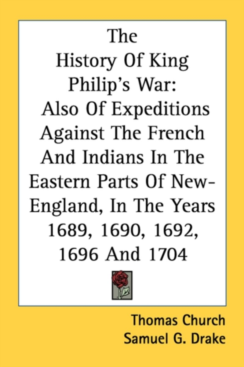 The History Of King Philip's War: Also O