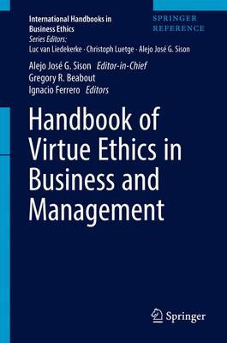 Handbook of Virtue Ethics in Business and Management