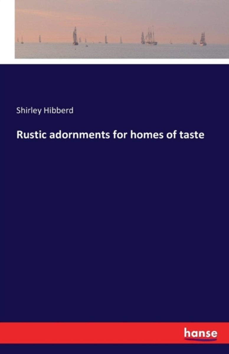 Rustic Adornments for Homes of Taste