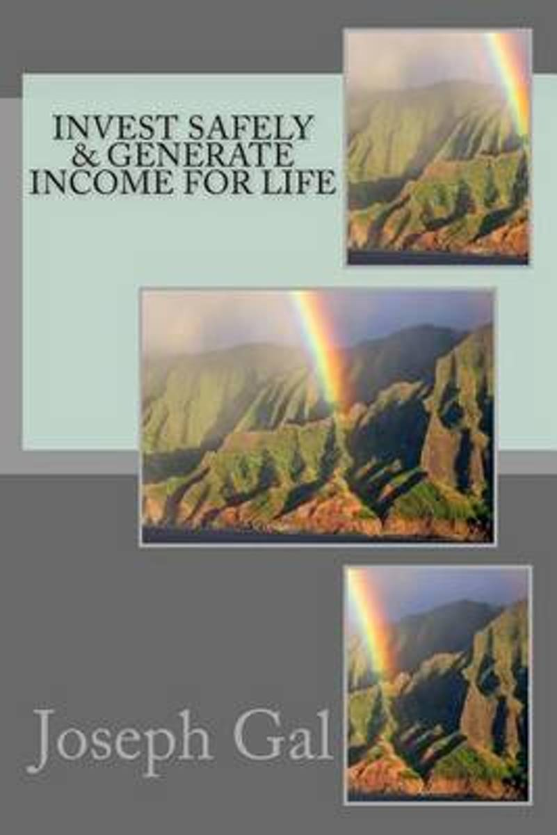Invest Safely & Generate Income for Life