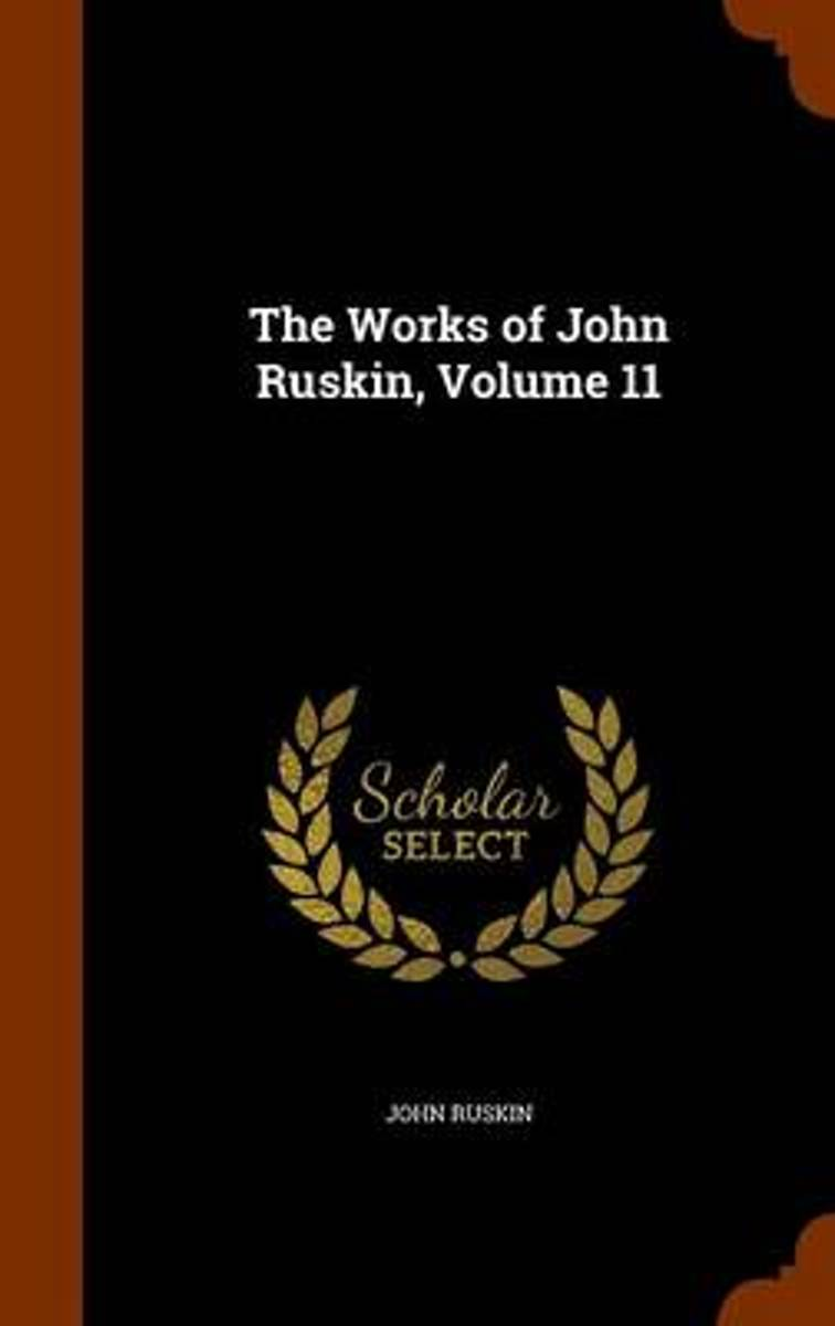 The Works of John Ruskin, Volume 11