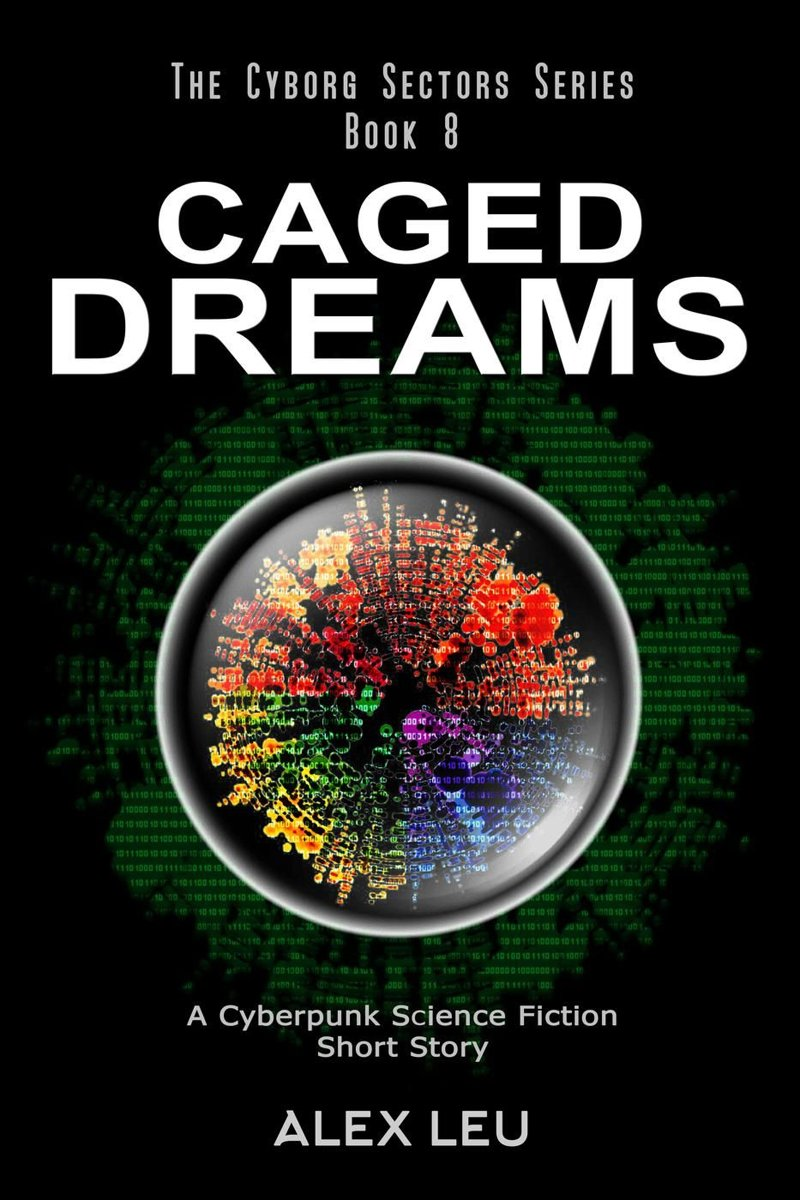 Caged Dreams: A Cyberpunk Science Fiction Short Story