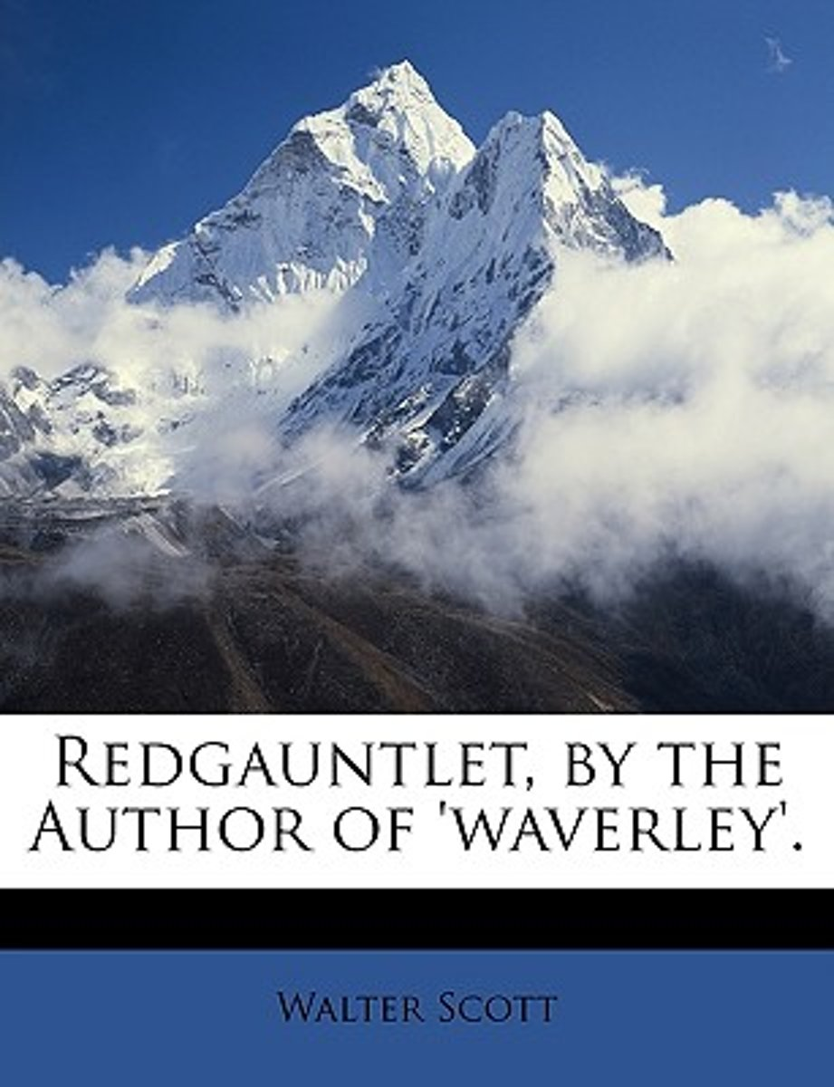 Redgauntlet, by the Author of 'Waverley'.