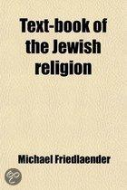 Text-Book of the Jewish Religion