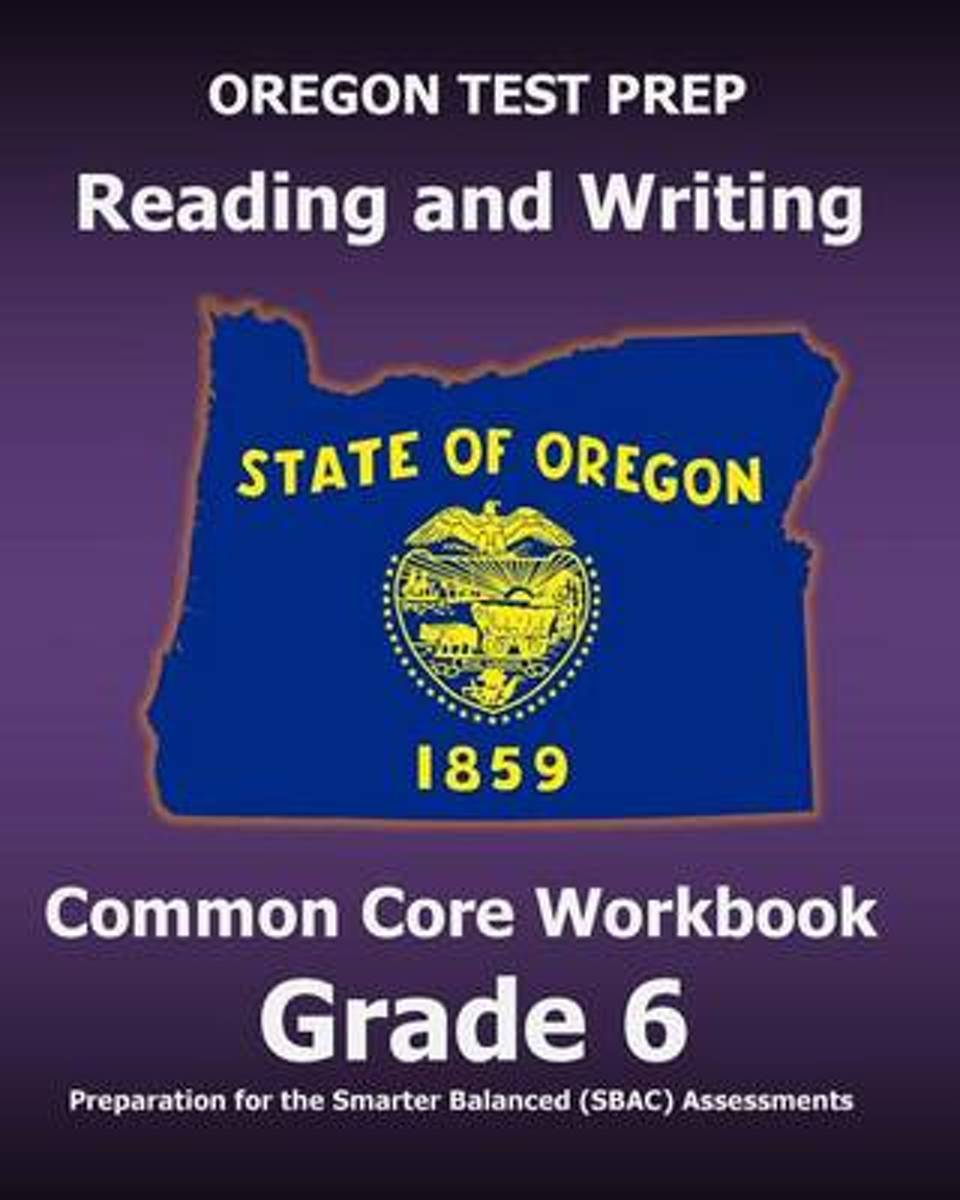 Oregon Test Prep Reading and Writing Common Core Workbook Grade 6