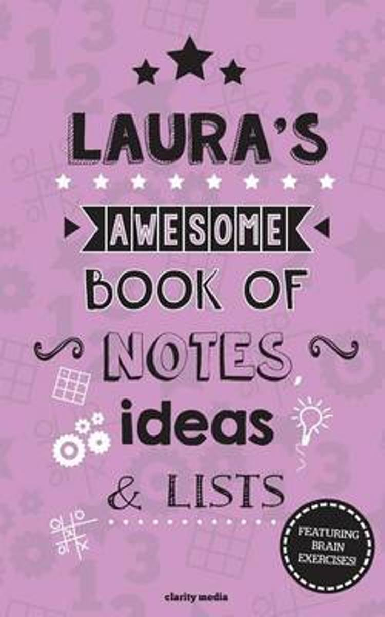 Laura's Awesome Book of Notes, Lists & Ideas