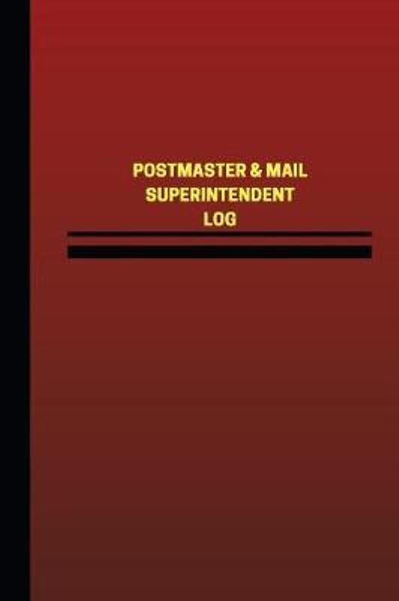 Postmaster & Mail Superintendent Log (Logbook, Journal - 124 Pages, 6 X 9 Inches