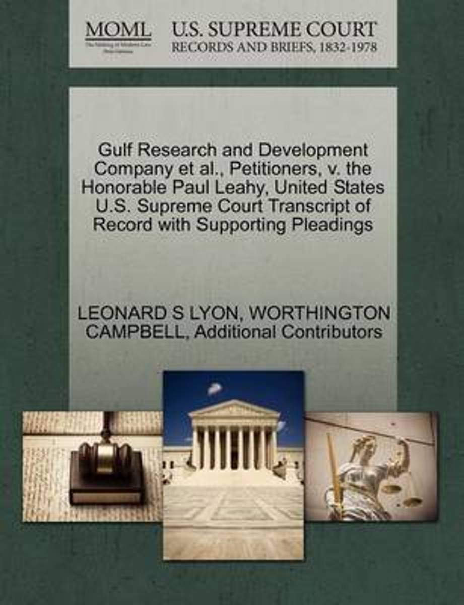 Gulf Research and Development Company et al., Petitioners, V. the Honorable Paul Leahy, United States U.S. Supreme Court Transcript of Record with Supporting Pleadings