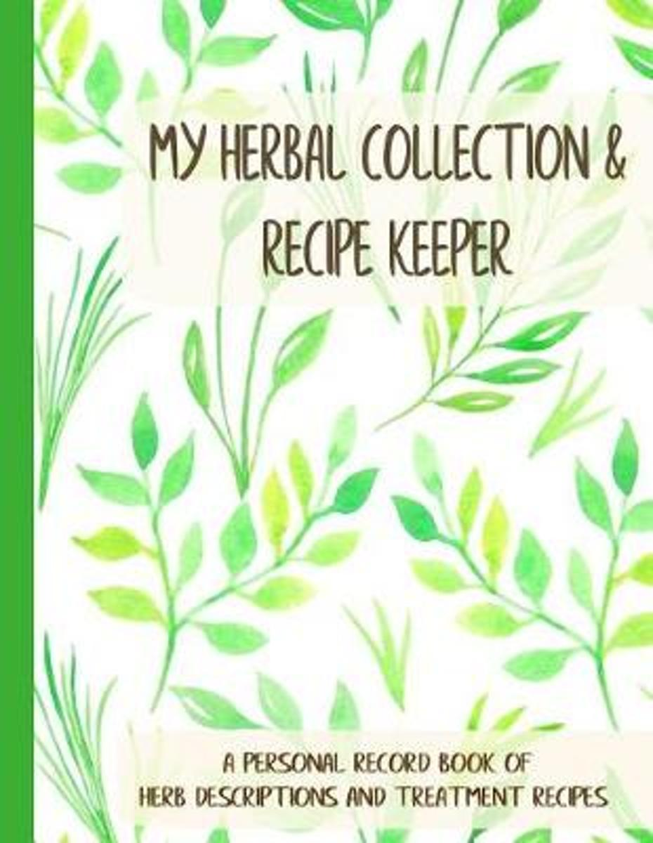 My Herbal Collection and Recipe Keeper