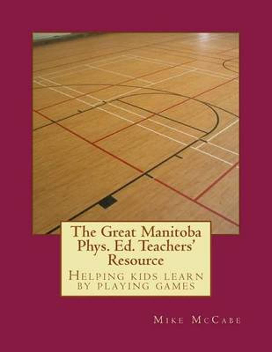 The Great Manitoba Phys. Ed. Teachers' Resource