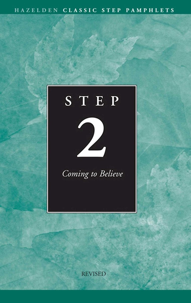 Step 2 AA Coming to Believe