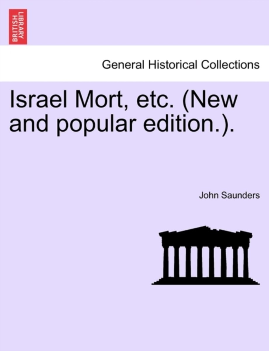 Israel Mort, Etc. (New and Popular Edition.).