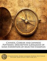 Chinese, Corean and Japanese Potteries: Descriptive Catalogue of Loan Exhibition of Selected Examples
