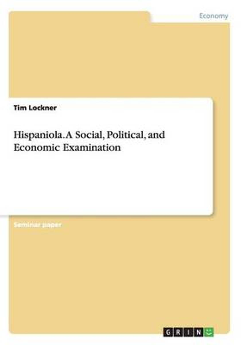 Hispaniola. a Social, Political, and Economic Examination