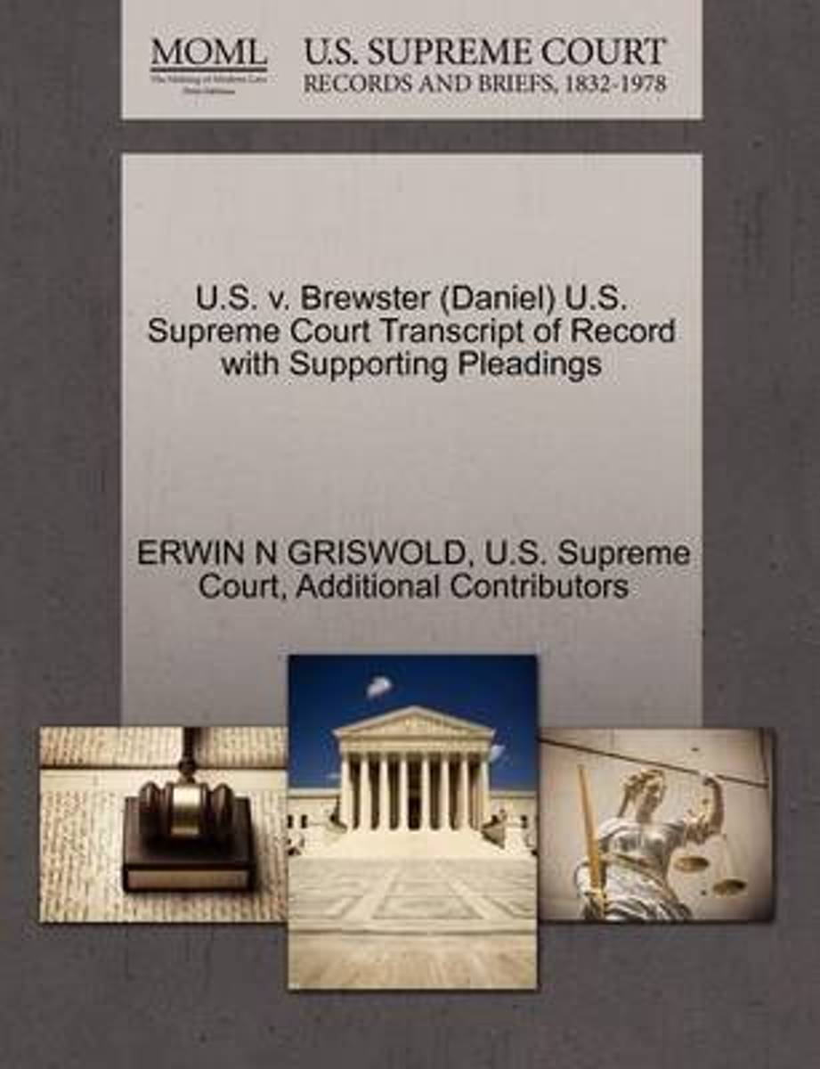 U.S. V. Brewster (Daniel) U.S. Supreme Court Transcript of Record with Supporting Pleadings