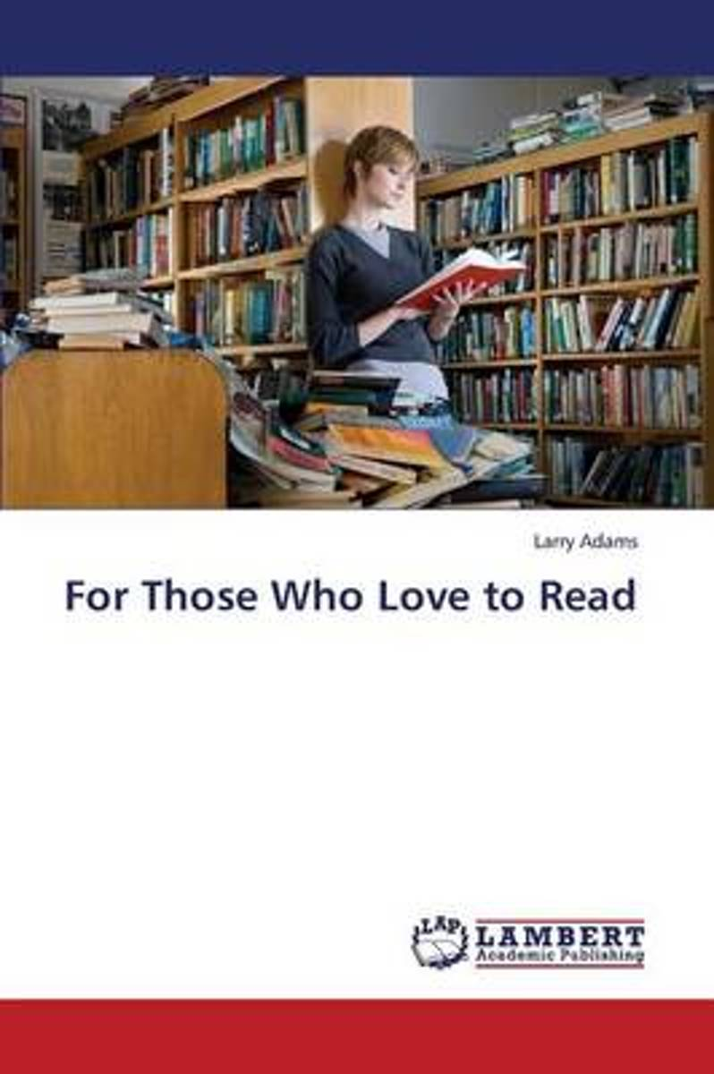 For Those Who Love to Read