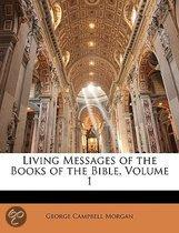 Living Messages Of The Books Of The Bible, Volume 1