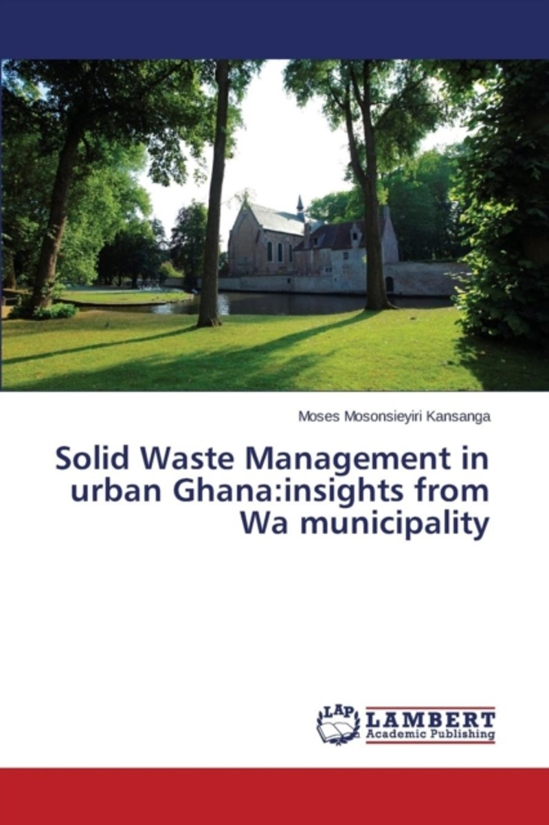 Solid Waste Management in Urban Ghana