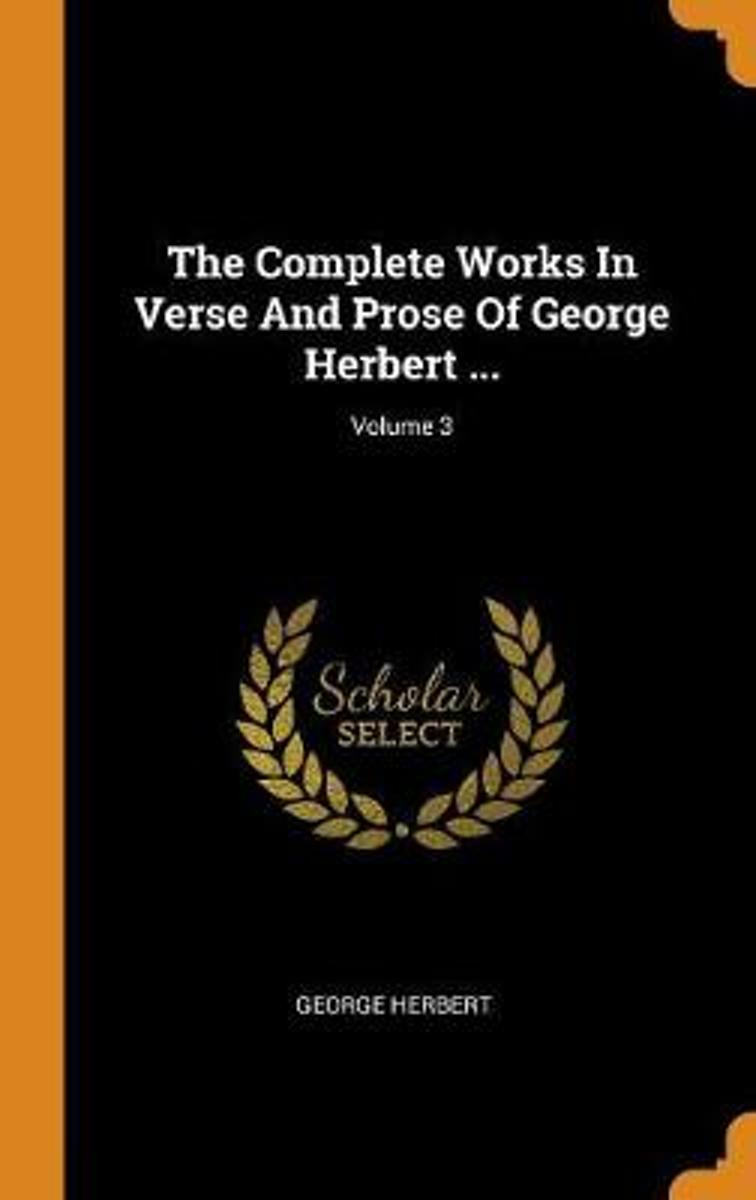 The Complete Works in Verse and Prose of George Herbert ...; Volume 3