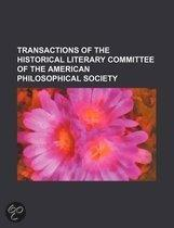 Transactions Of The Historical Literary Committee Of The American Philosophical Society