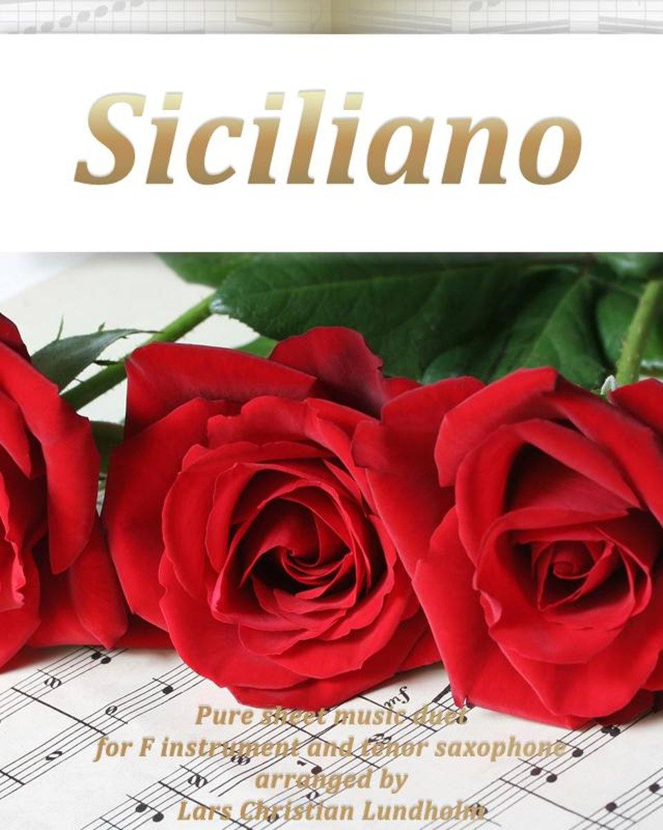 Siciliano Pure sheet music duet for F instrument and tenor saxophone arranged by Lars Christian Lundholm