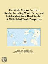 The World Market for Hard Rubber Including Waste, Scrap, and Articles Made from Hard Rubber