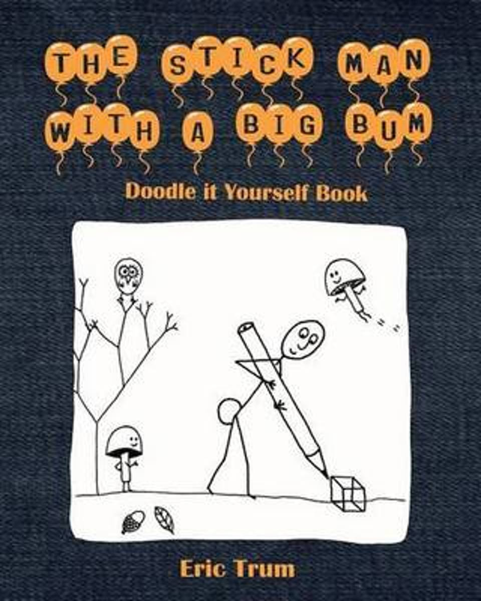 The Stick Man with a Big Bum Doodle It Yourself Book
