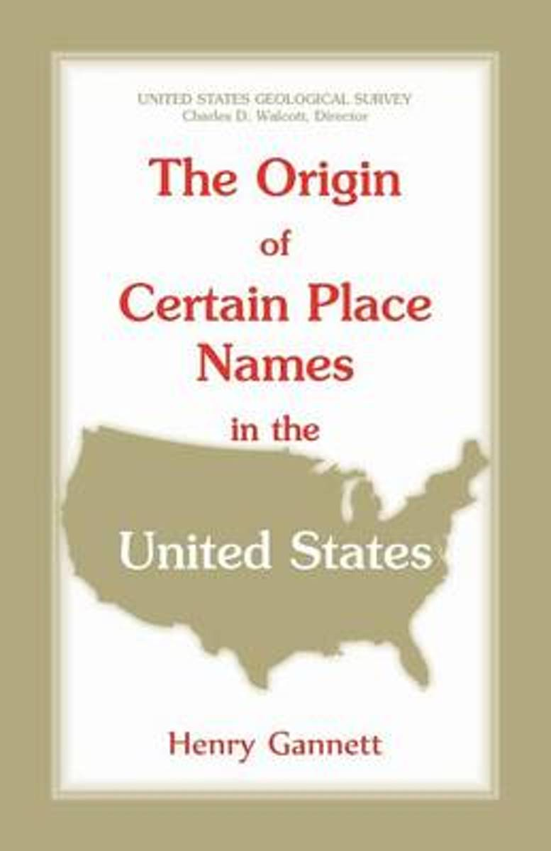The Origin of Certain Place Names in the United States