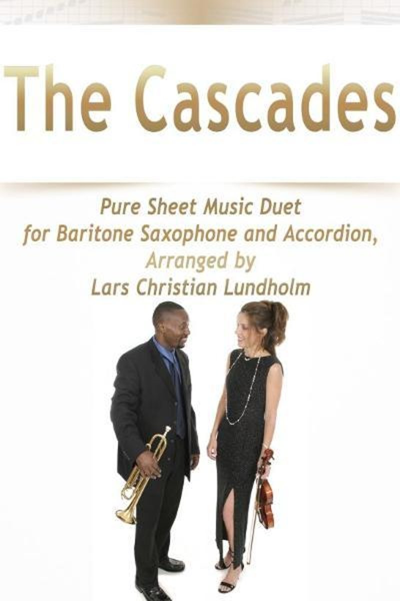The Cascades Pure Sheet Music Duet for Baritone Saxophone and Accordion, Arranged by Lars Christian Lundholm