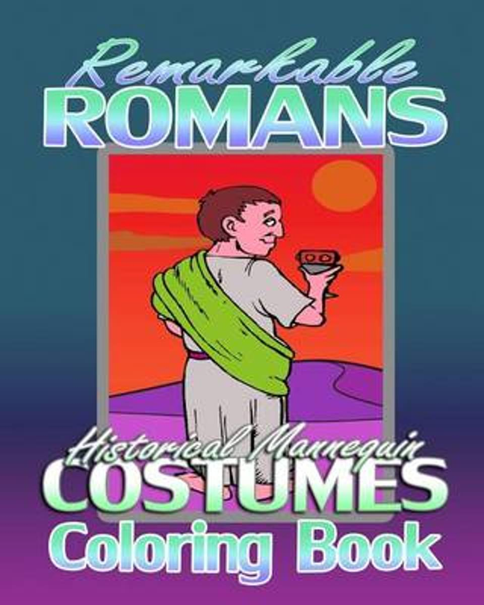 Remarkable Romans & Historical Mannequin Costumes (Coloring Book)