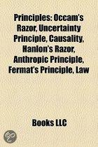 Principles: OCCAM's Razor, Uncertainty Principle, Hanlon's Razor, Anthropic Principle, Fermat's Principle, Law, Bernoulli's Princi