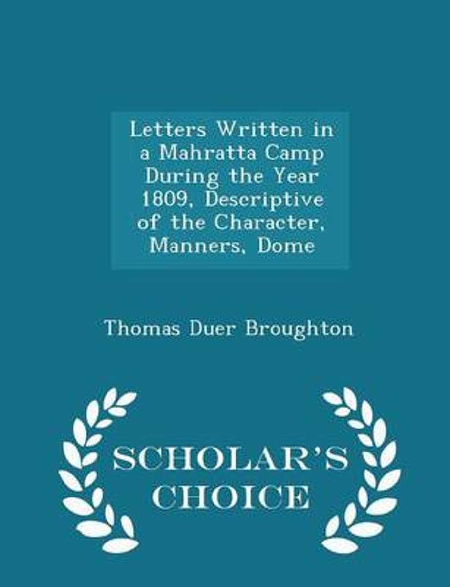 Letters Written in a Mahratta Camp During the Year 1809, Descriptive of the Character, Manners, Dome - Scholar's Choice Edition