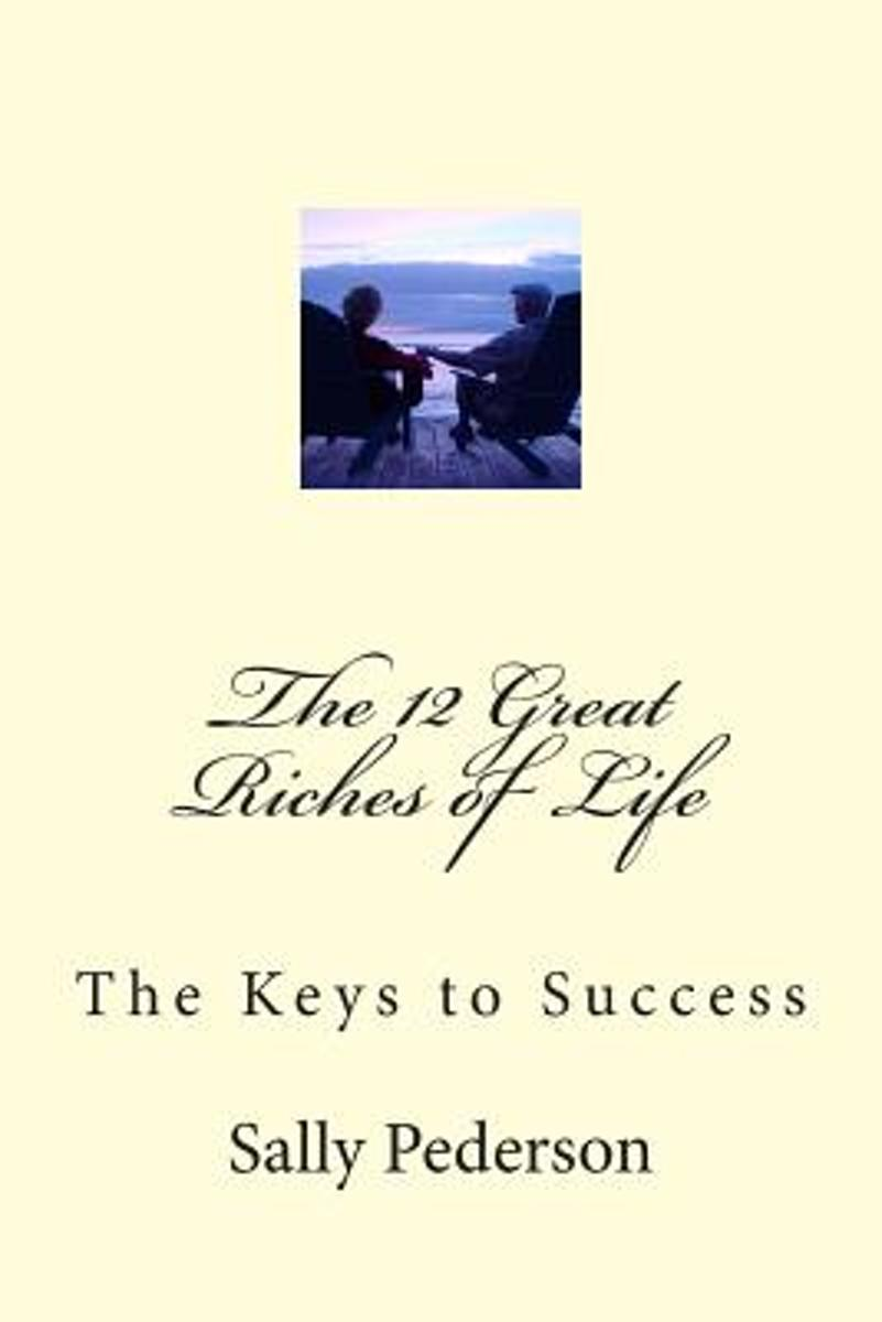 The 12 Great Riches of Life