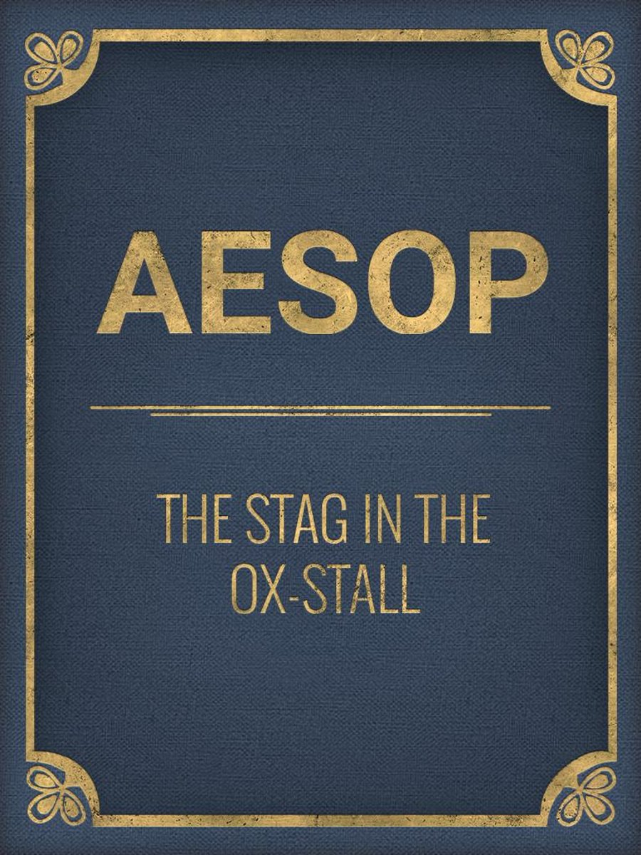 The Stag In The Ox-Stall