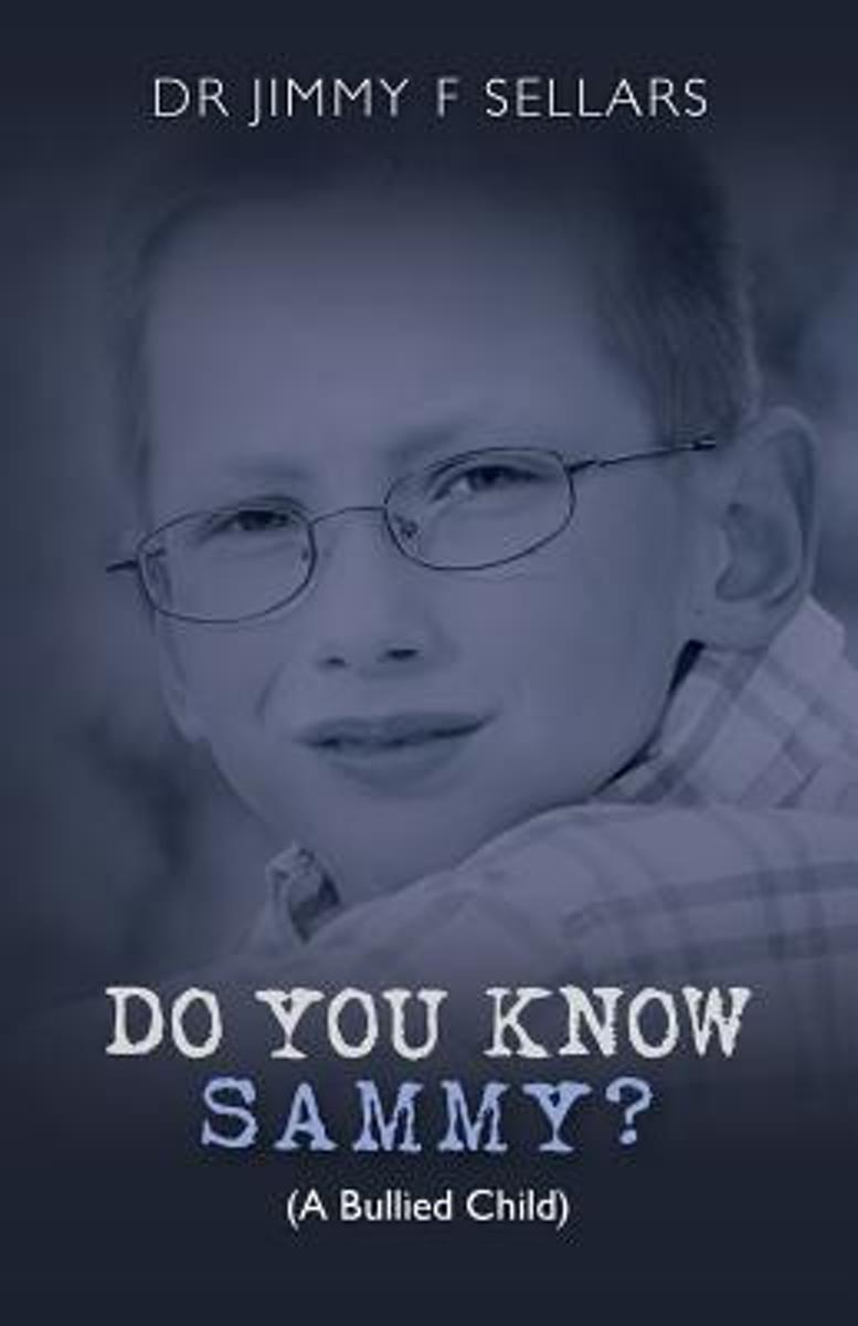 Do You Know Sammy? (a Bullied Child)