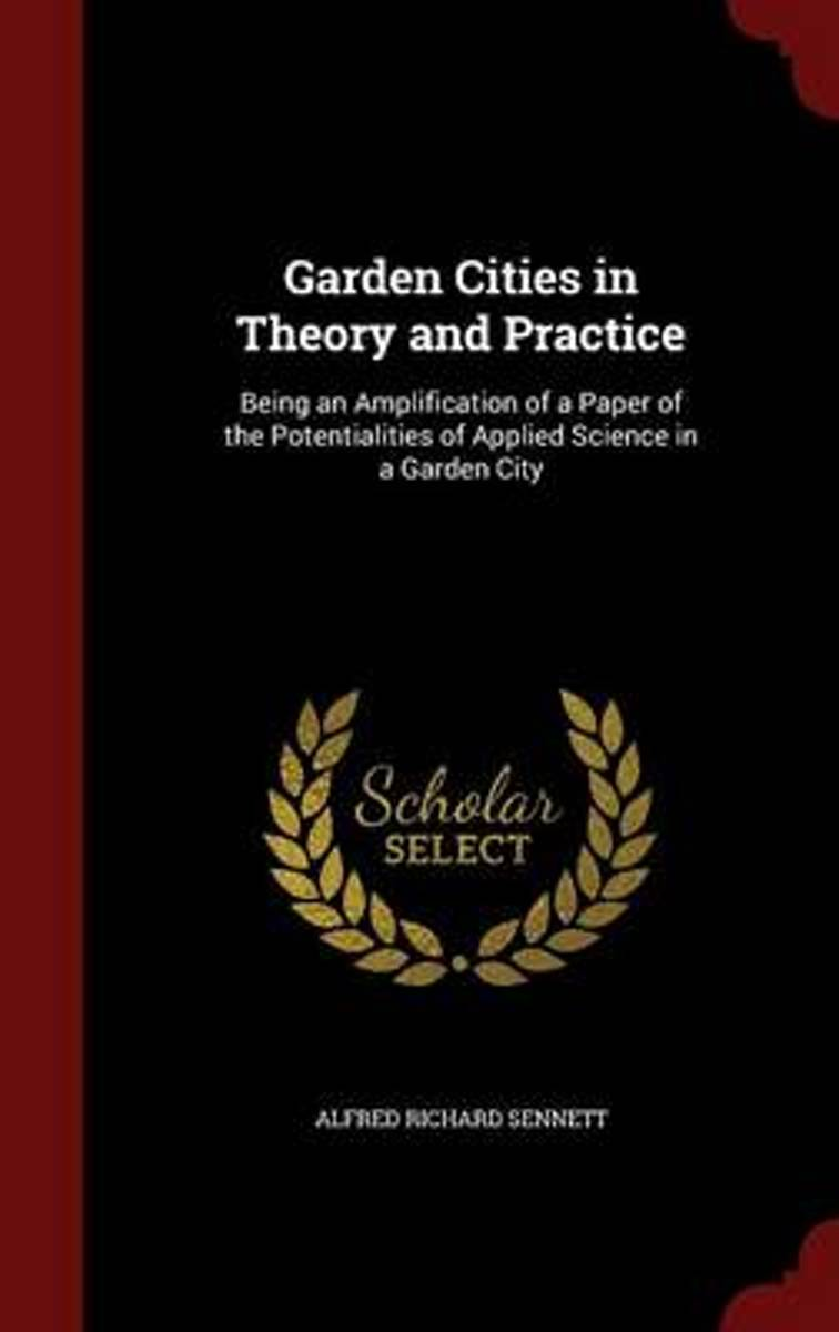 Garden Cities in Theory and Practice