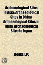 Archaeological Sites In Asia: Archaeological Sites In Afghanistan, Archaeological Sites In Bangladesh, Archaeological Sites In Burma