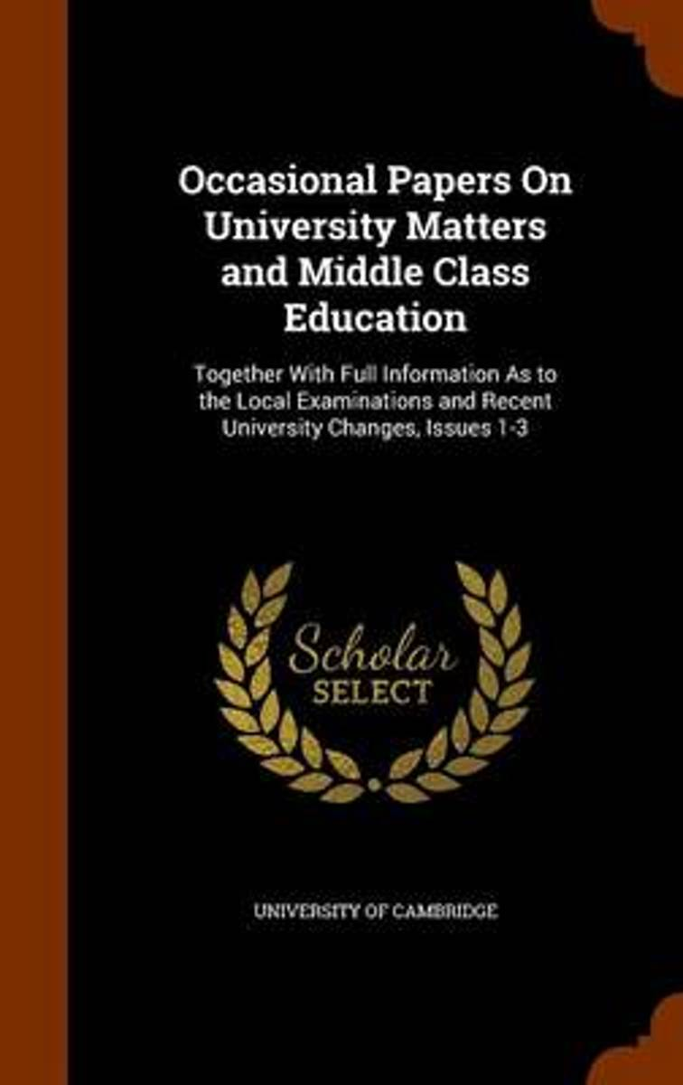 Occasional Papers on University Matters and Middle Class Education