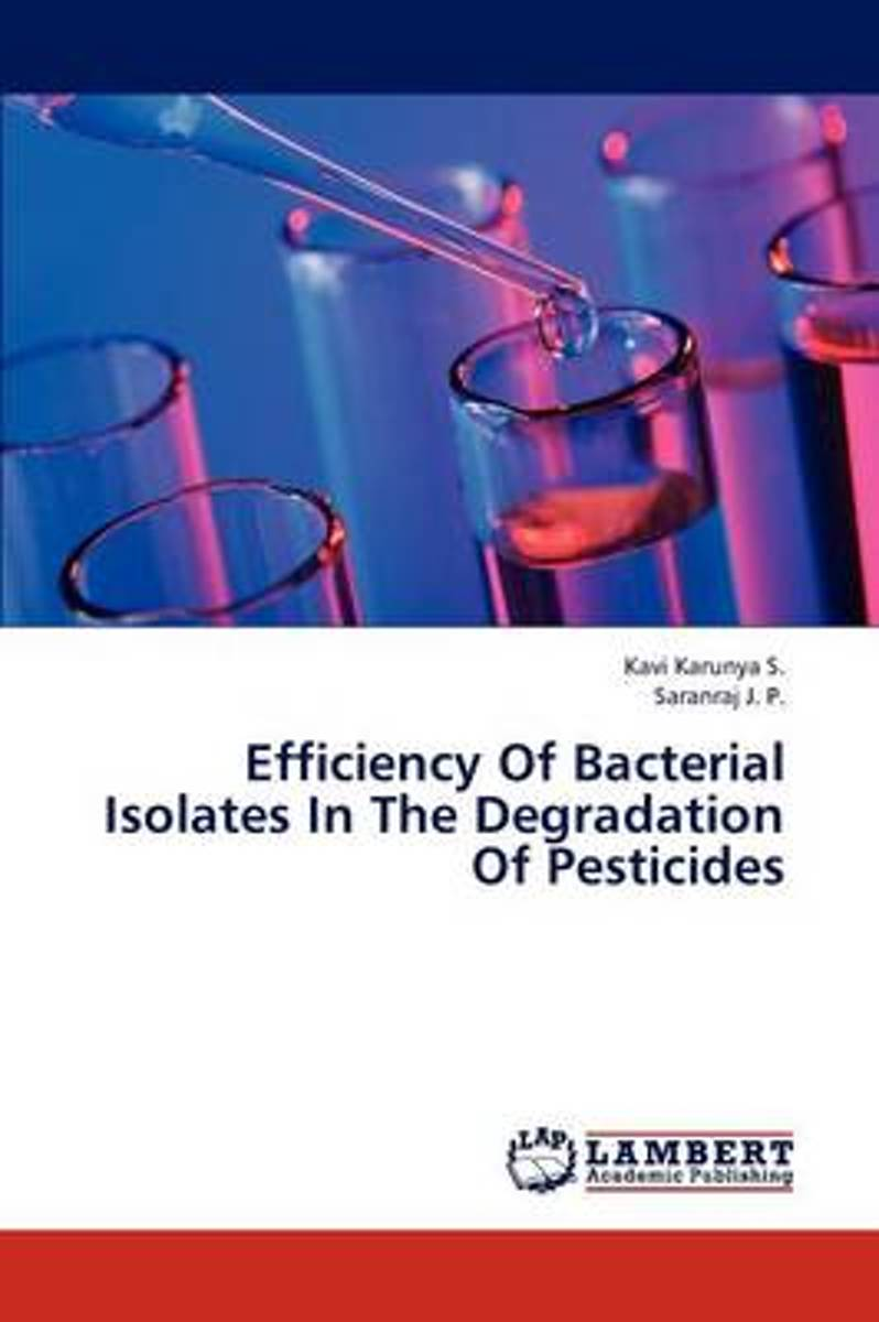 Efficiency of Bacterial Isolates in the Degradation of Pesticides