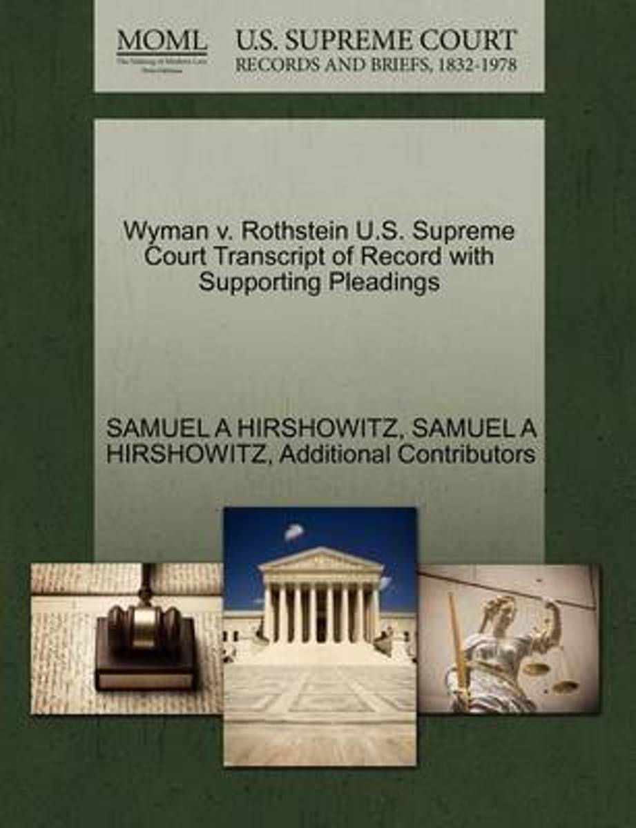 Wyman V. Rothstein U.S. Supreme Court Transcript of Record with Supporting Pleadings