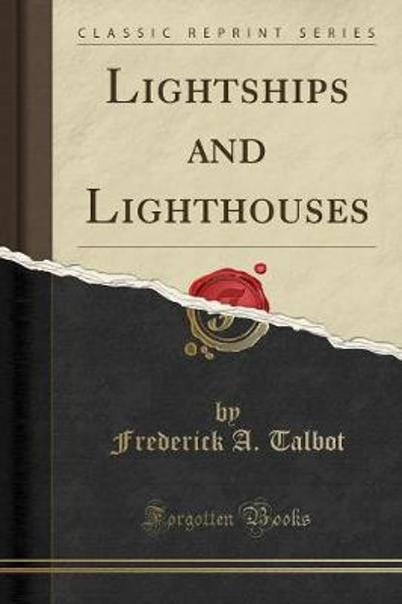 Lightships and Lighthouses (Classic Reprint)