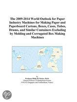 The 2009-2014 World Outlook for Paper Industry Machines for Making Paper and Paperboard Cartons, Boxes, Cases, Tubes, Drums, and Similar Containers Ex