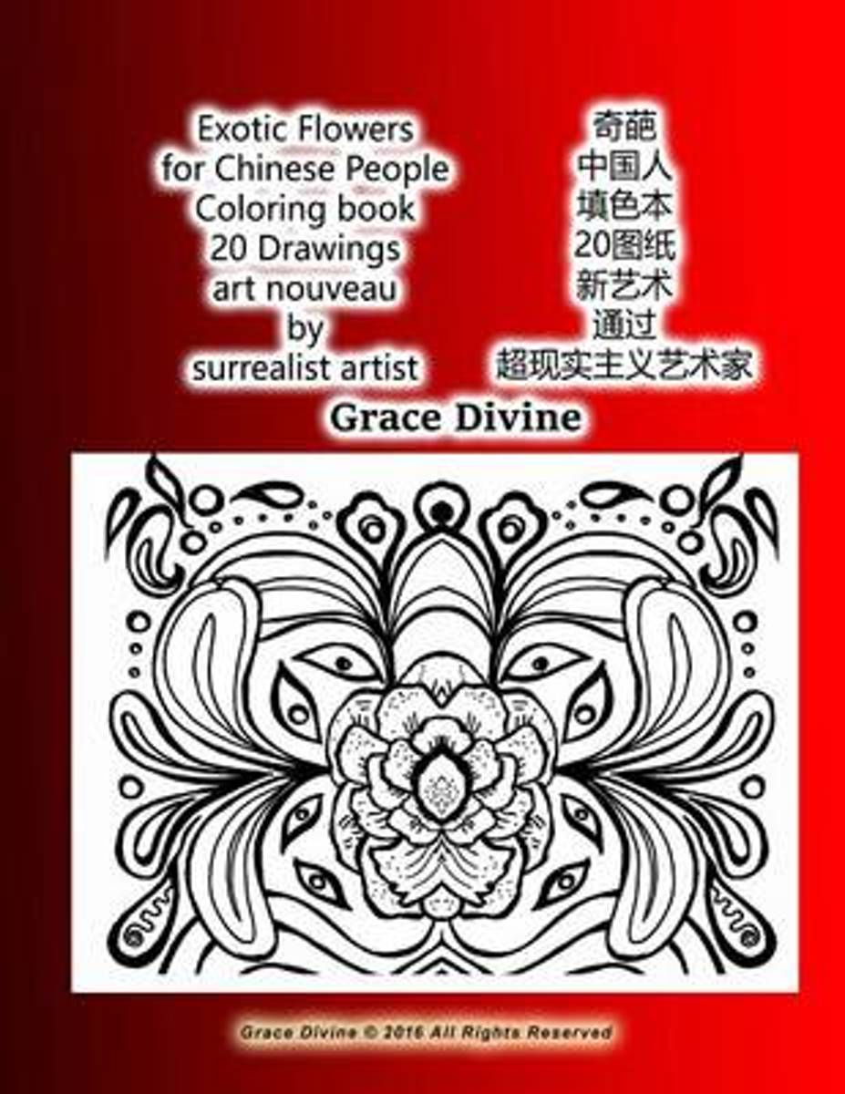 Exotic Flowers for Chinese People Coloring Book 20 Drawings Art Nouveau by Surrealist Artist Grace Divine
