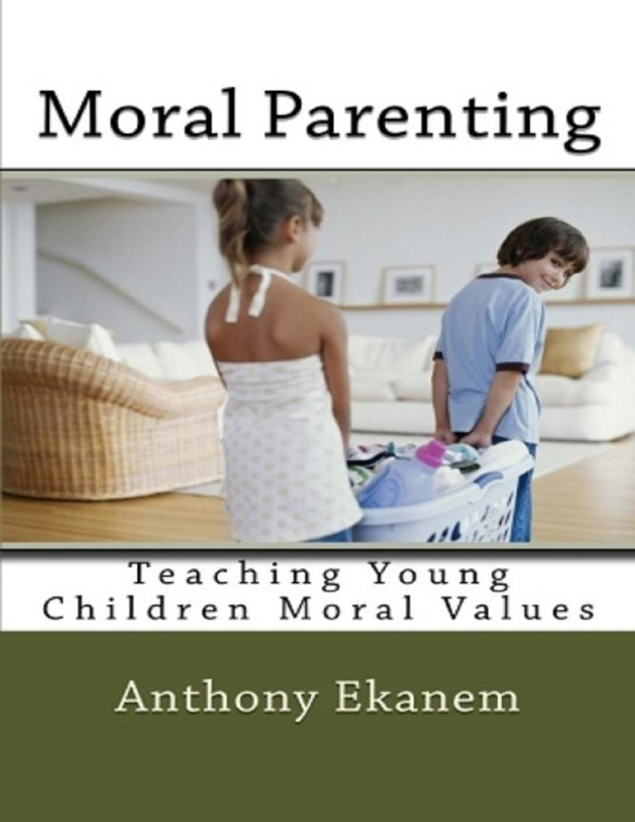 Moral Parenting: Teaching Young Children Moral Values