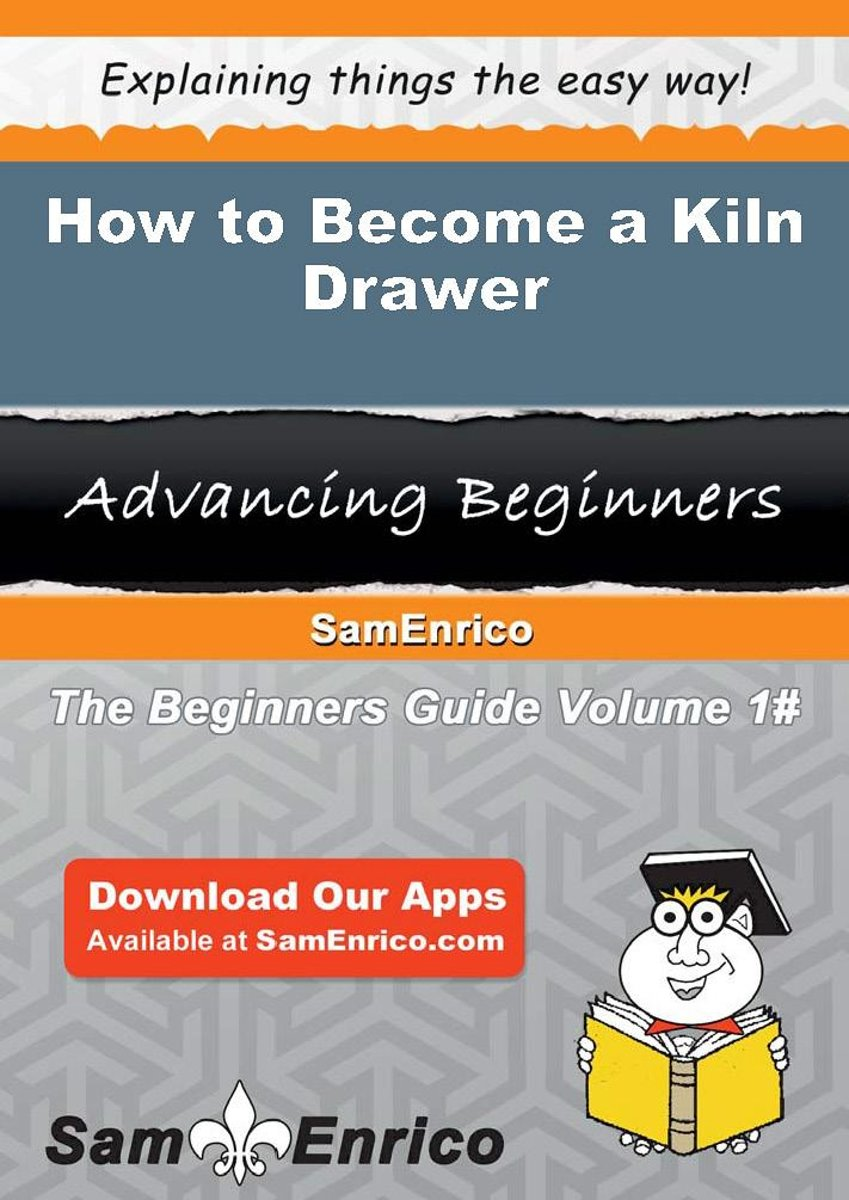How to Become a Kiln Drawer