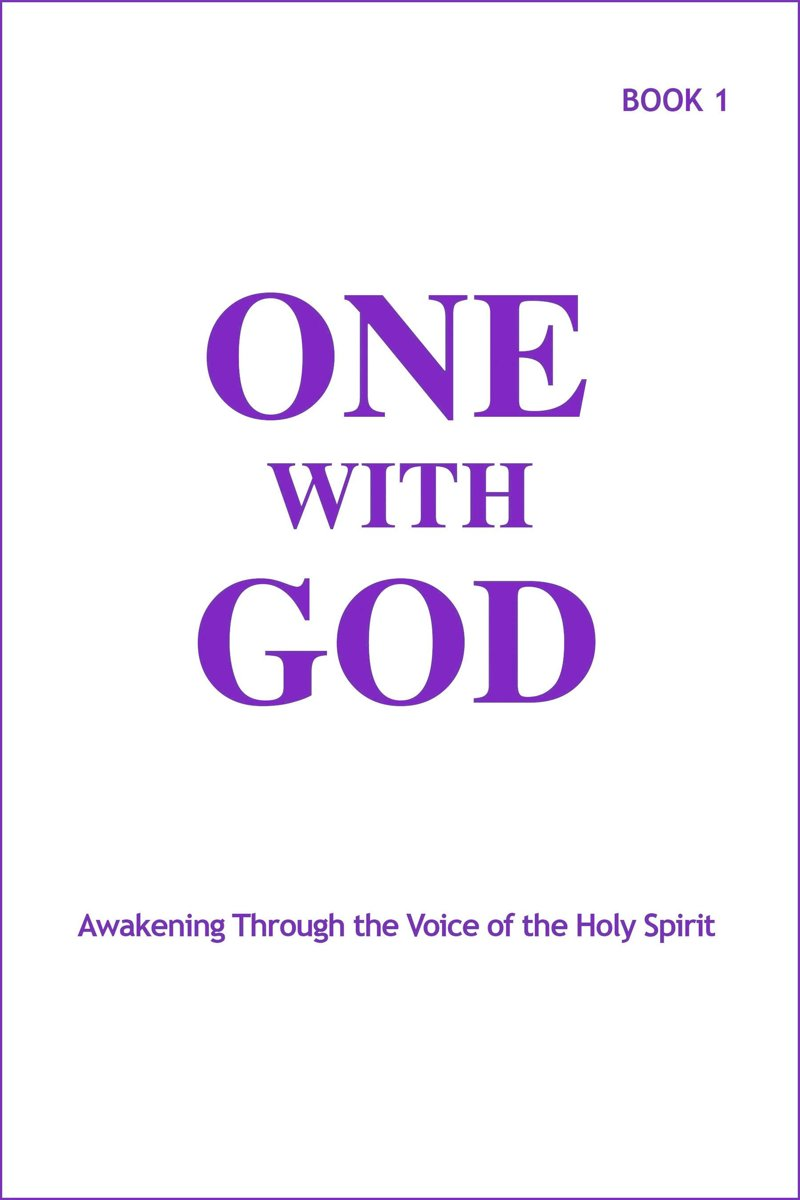 One With God: Awakening Through the Voice of the Holy Spirit - Book 1