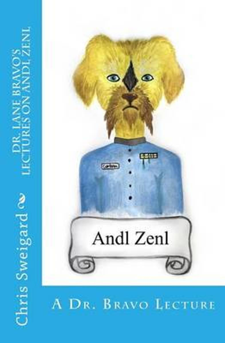 Dr. Lane Bravo's Lectures on Andl Zenl