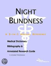 Night Blindness - a Medical Dictionary, Bibliography, and Annotated Research Guide to Internet References